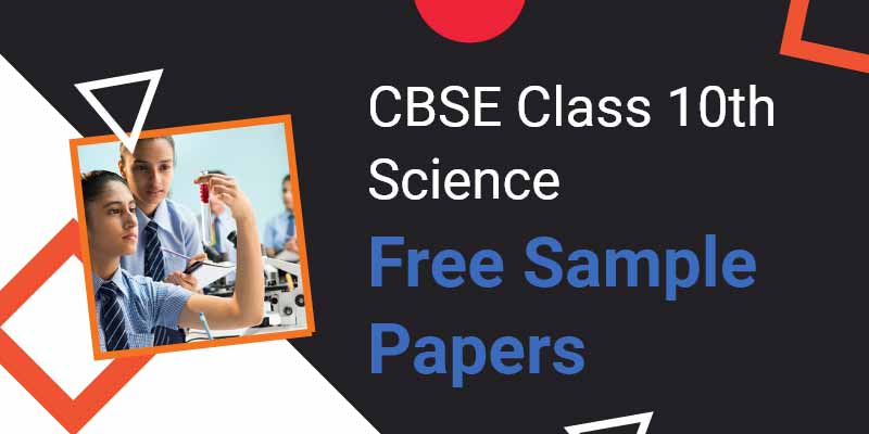 CBSE Class 10th Science | Free Sample Papers