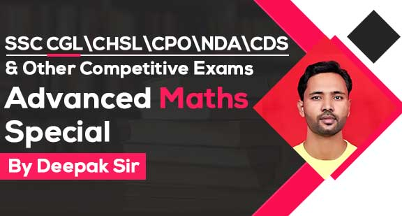 SSC CGL\CHSL\CPO\UDA\CDS - Advanced Maths Special