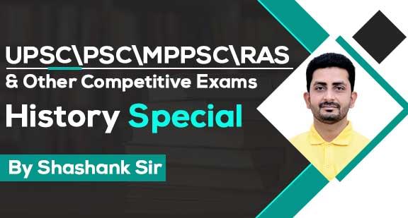 UPSC\PSC\MPPSC\RAS - History Special