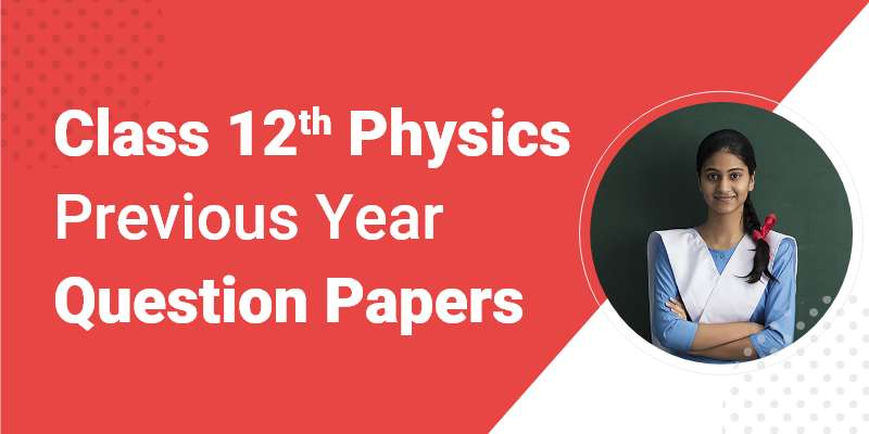 CBSE Class 12th Physics   Previous Year Question Paper
