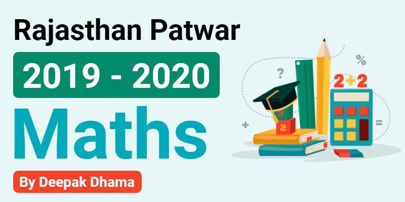 Rajasthan Patwar 2019 - 2020 | Maths By Deepak Dhama Sir