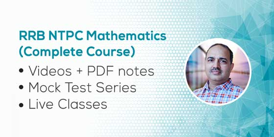 RRB NTPC Mathematics (Complete Course)