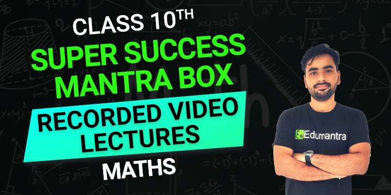 Class 10th Maths Recorded Video Lectures Full Syllabus
