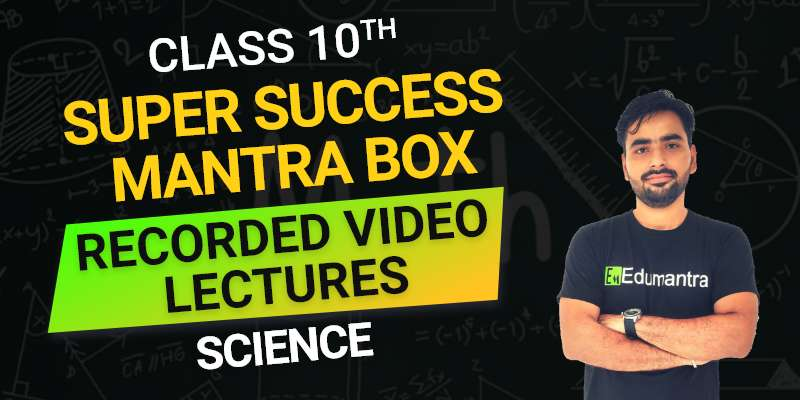 Class 10th Science Recorded Video Lectures Full Syllabus