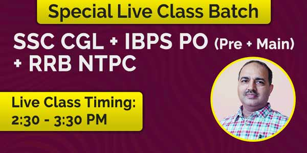 Special Live Class Batch SSC CGL + RRB NTPC + IBPS PO Pre + Main