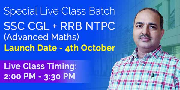 Special Live Class Batch SSC CGL + RRB NTPC Advanced Maths