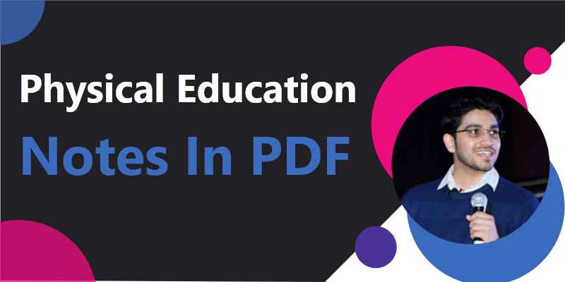 Physical Education Notes In PDF