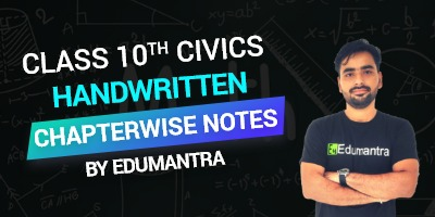 Class 10th Civics Handwritten Chapterwise Notes By Edumantra