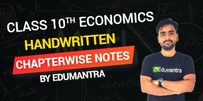 Class 10th Economics Handwritten Chapterwise Notes By Edumantra