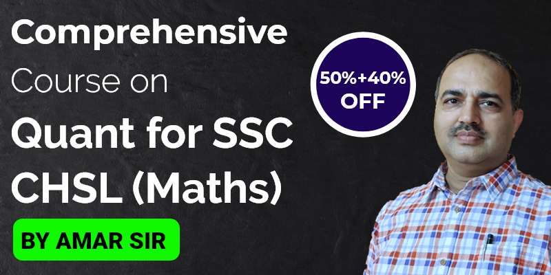 Comprehensive Course on Quant for SSC CHSL (Maths)