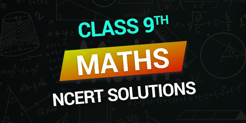Class 9th Maths NCERT Chapterwise Solutions