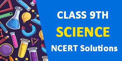 Class 9th Science NCERT Chapterwise Solutions