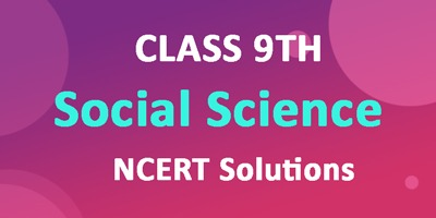 Class 9th Social Science NCERT Chapterwise Solutions