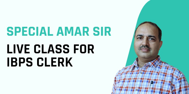 Special Amar Sir Live Classes for IBPS Clerk