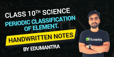 Class 10th Science Periodic Classification of Element | Handwritten Notes By Edumantra