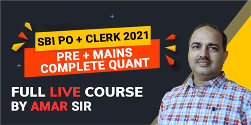 SBI PO + Clerk 2021 Complete Quant Live Course
