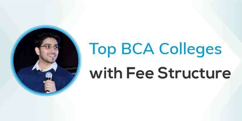 Top BCA Colleges With Fee Structure