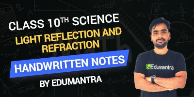 Class 10th Science Light Reflection and Refraction Handwritten Notes By Edumantra