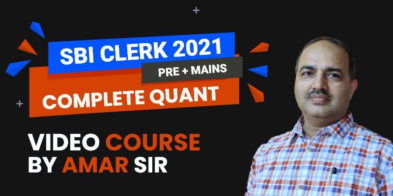 SBI CLERK (Pre + Main): Complete Quant