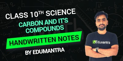 Class 10th Science Carbon and it's Compounds Handwritten Notes  By Edumantra