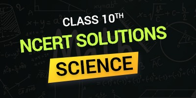 Class 10th Science NCERT Solutions