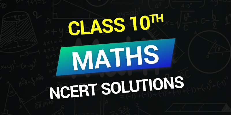 Class 10th Maths NCERT Solutions